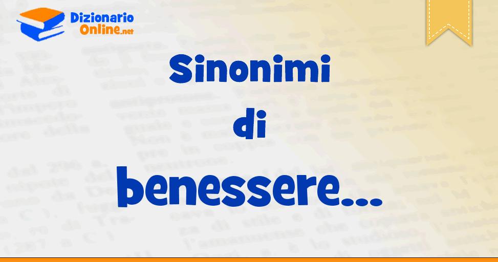 Sinonimi Di Benessere Contrari Di Benessere Dizionario Online