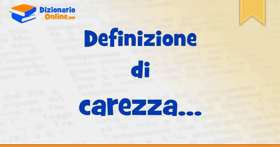 Significato Di Carezza Definizione Ufficiale Dizionario Online