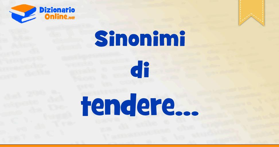 Sinonimi Di Tendere Contrari Di Tendere Dizionario Online